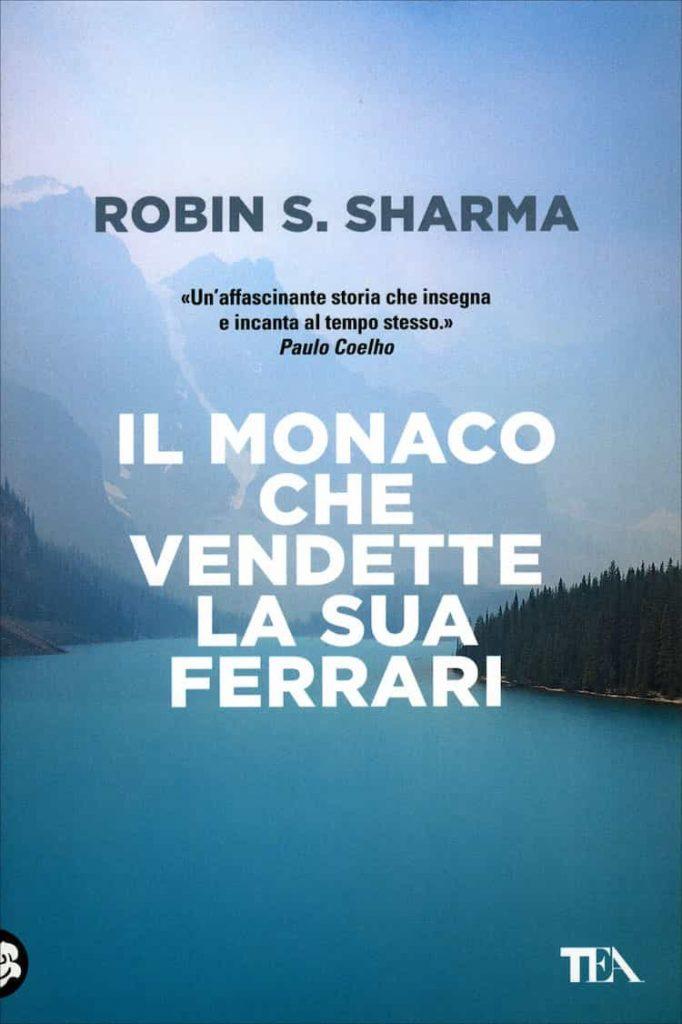 libri da leggere crescita personale - Il monaco che vendette la sua Ferrari