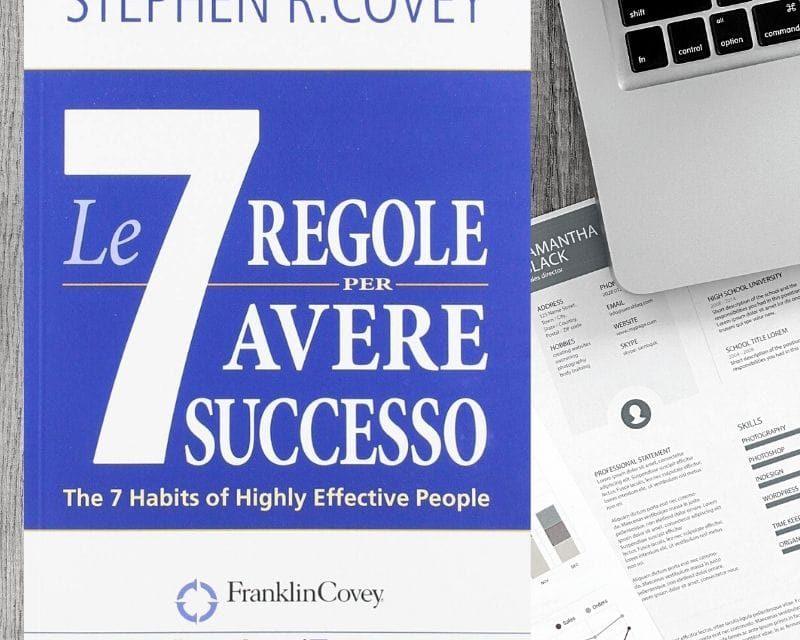 Le 7 regole per avere successo